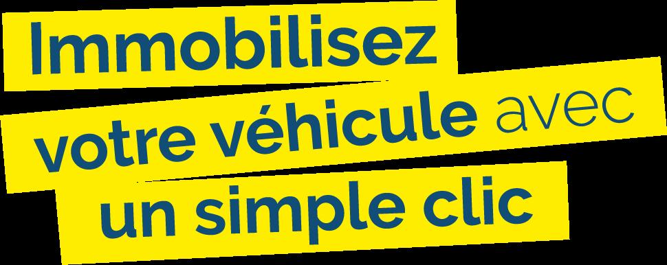 Immobilisez votre véhicule avec un simple clic